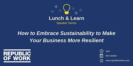 How to Embrace Sustainability to Make Your Business More Resilient tickets
