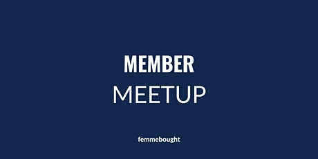 femmebought Community Member Meet Up tickets