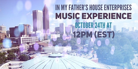 In My Father's House Enterprises Music Experience tickets