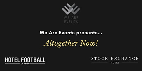 We are Events presents...All Together Now! tickets