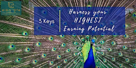 3 Keys to Harnessing Your Highest Earning Potential tickets