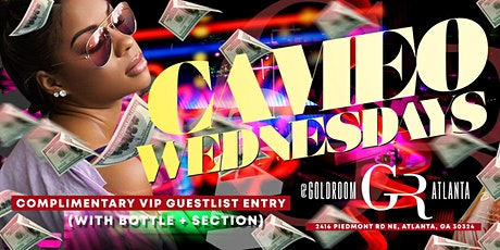 CAMEO WEDNESDAYS at GOLD ROOM - VIP GUESTLIST TICKETS tickets