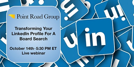 Transforming Your LinkedIn Profile For A Board Search tickets