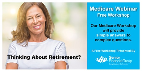 Medicare Webinar - Free Educational Workshop tickets