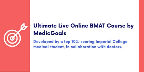 Ultimate BMAT Live Online Course by a top 10%-scoring medic   MedicGoals tickets