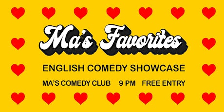 Ma's Favorites: English Comedy Showcase tickets