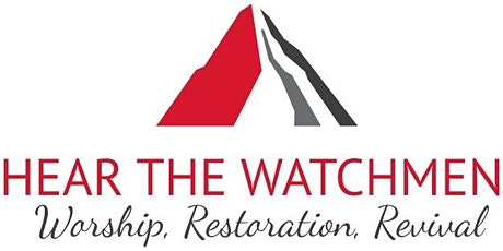 HEAR THE WATCHMEN WEEKLY FELLOWSHIP MEETINGS tickets