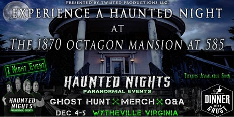 "Haunted Nights & Dinner With A Ghost Present ""The Octagon Mansion at 585"" tickets"