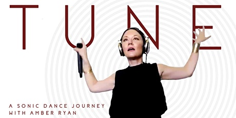 TUNE | A Sonic Dance Journey tickets