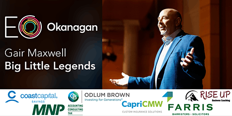 EXCLUSIVELY FOR EO OKANAGAN MEMBERS & SPONSORS: PRESENTING GAIR MAXWELL tickets