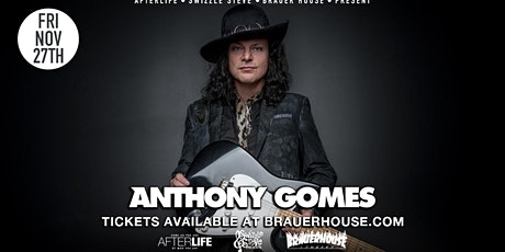 Anthony Gomes Live at Brauer House tickets