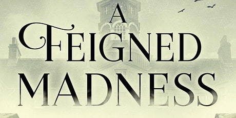 Tonya Mitchell & a local historical expert discuss A FEIGNED MADNESS tickets