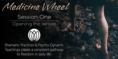 Medicine Wheel Weekend Intensive Session One