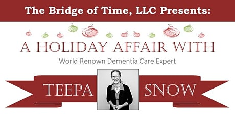 A Holiday Affair with Teepa Snow tickets