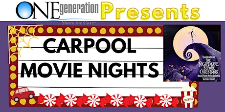 ONEgeneration Carpool Movie Nights - Nightmare Before Christmas 10/23/20 tickets
