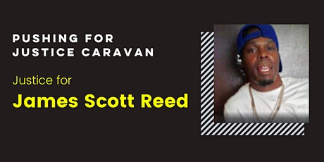 JUSTICE FOR JAMES SCOTT REED Caravan Protest tickets