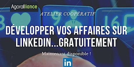 Atelier coopératif : Développer vos affaires sur LinkedIn...gratuitement ! billets