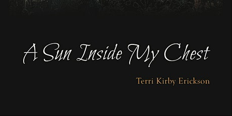 Zoom Book Launch for A Sun Inside My Chest by Terri Kirby Erickson tickets