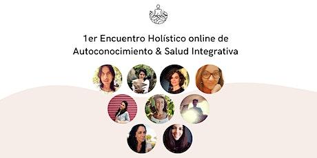 1er Encuentro Holístico online de Autoconocimiento & Salud Integrativa entradas