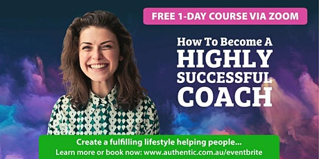 (Free 1-Day Zoom Event) How To Become A Highly Successful Coach - Sep 26 tickets