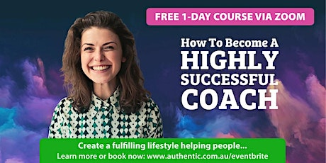(Free 1-Day Zoom Event) How To Become A Highly Successful Coach - Oct 6 tickets