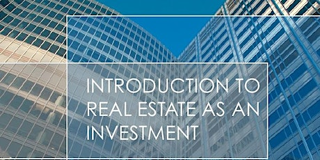 Building wealth through REAL ESTATE  (introduction webinar) tickets