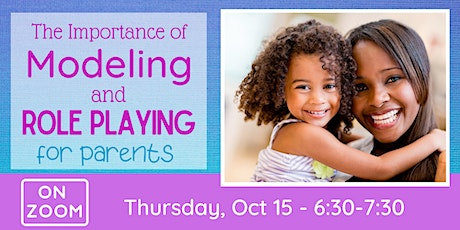 Online: The Importance of Modeling & Role Playing for Parents tickets
