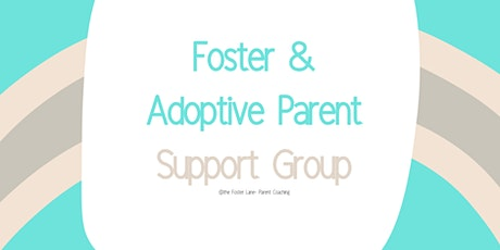 Foster and Adoptive Parent Support Group tickets