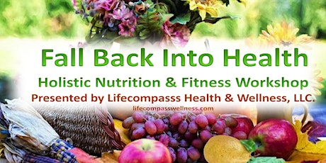 Fall Back Into Health-Holistic Nutrition & Fitness Workshop tickets