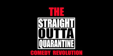 STRAIGHT OUTTA QUARANTINE COMEDY REVOLUTION at the Artel Garden tickets