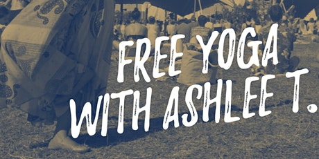 Free YOGA with Ashlee T. tickets
