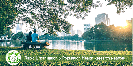 Rapid Urbanisation and Population Health Research Network webinar tickets