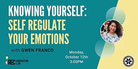 Knowing Yourself: Self Regulate Your Emotions with Gwen Franco tickets