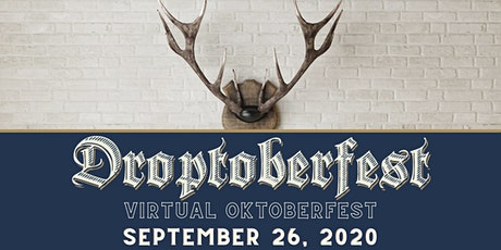 Droptoberfest - The First Ever Live Virtual Oktoberfest Celebration ONLINE tickets