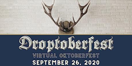 Droptoberfest - The First Ever Live Virtual Oktoberfest Celebration ONLINE tickets