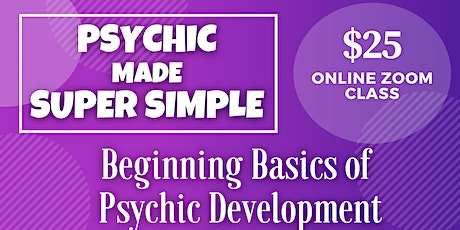 OCT 18th  Class -Psychic Made Super Simple: Beginning Basics tickets