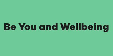 Be You and Wellbeing tickets