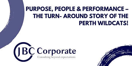 PURPOSE, PEOPLE & PERFORMANCE – THE TURN AROUND STORY OF THE PERTH WILDCATS tickets