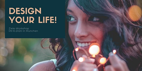 Design your life! Ziele finden und Veränderung gestalten. Tickets