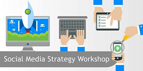 How to create a Social Media Strategy Workshop tickets