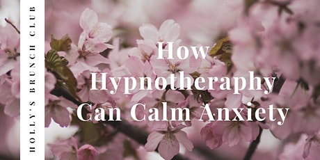 How Hypnotherapy Can Calm Anxiety (Women Only) tickets