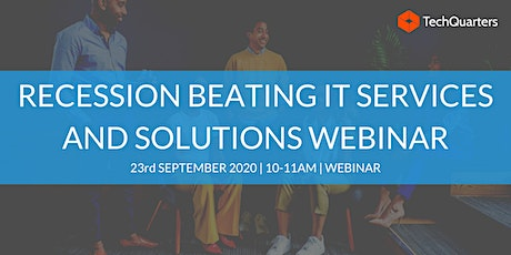'Recession Beating IT Services and Solutions' Webinar tickets