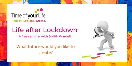 Life after Lockdown  - planning your future tickets