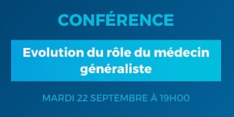 Conférence : Evolution du rôle du médecin généraliste billets