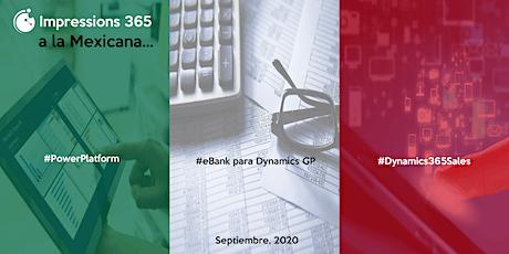 Impressions 365. Para usuarios de #MicrosoftDynamics ¡A la Mexicana! entradas