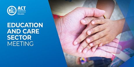 ACT Education and Care Sector Meeting September 2020 tickets