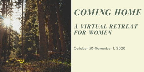 Coming Home- A Virtual Retreat for Women tickets