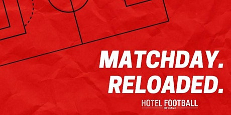 MUFC v TOT - Matchday Reloaded tickets