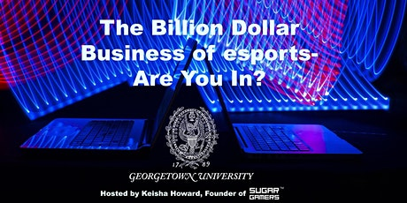The Billion Dollar Business of esports - Are You In? tickets