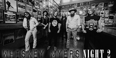 Whiskey Myers NIGHT 2 tickets
